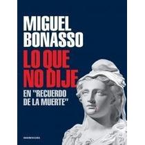 Libro Digital - Lo Que No Dije Sobre ... - Miguel Bonasso