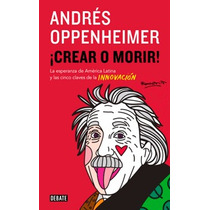 Crear O Morir De Andrés Oppenheimer Ebook Pdf