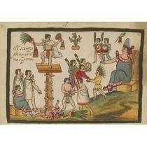 Lienzo Tela Códice Tovar Sacrificio Noble Azteca 50 X 72 Cm