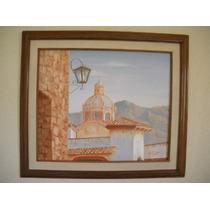 Pintura Al Óleo Sobre Tela - Taxco Dmm