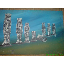 Pinturas Al Óleo. Gigantes De Tula. Antigua