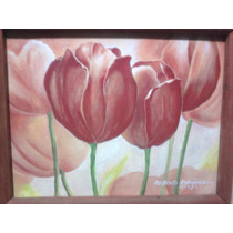 Tulipanes,óleo En Lienzo,original,39x34 Cm. C/marco Rústico