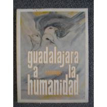 Guadalajara Homenaje A La Humanidad Chavez Vega