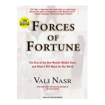 Forces Of Fortune: The Rise Of The New Muslim, Vali Nasr