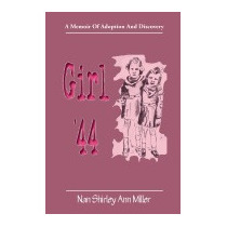 Girl 44: A Memoir Of Adoption And, Nan Shirley Ann Miller