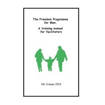 Freedom Programme For Men: A Manual For, Pat Craven