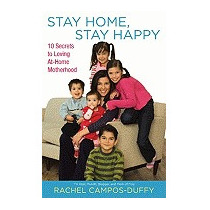 Stay Home, Stay Happy: 10 Secrets To, Rachel Campos-duffy