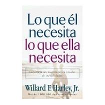Libro Lo Que El Necesita, Lo Que Ella, Willard F, Jr. Harley