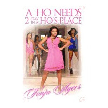 Ho Needs 2 Stay In A Hos Place, Tonja Ayers