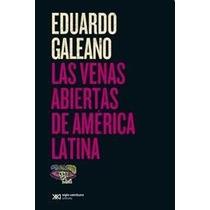 Eduardo Galeano, Las Venas Abiertas De América Latina. Nuevo
