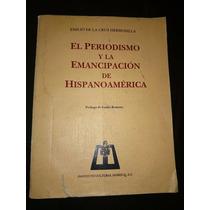 Cruz Hermosilla El Periodismo Y Emancipación Hispanoamérica