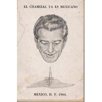 El Chamizal Ya Es Mexicano - Introducción A. Luna Arroyo