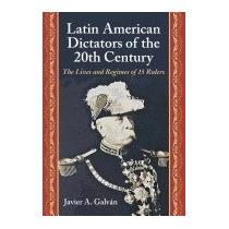 Libro Latin American Dictators Of The 20th, Javier A Galvan