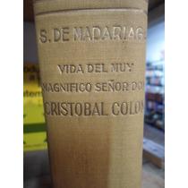 Vida Del Muy Magnífico Señor Don Cristobal Colón Maradiaga