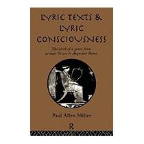 Lyric Texts And Lyric Consciousness, Paul Allen Miller