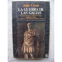 La Guerra De Las Galias. Versión Del Latín - Julio César