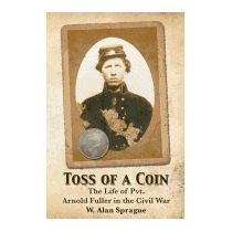 Toss Of A Coin: The Life Of A Private In The, W Alan Sprague