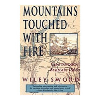 Mountains Touched With Fire: Chattanooga, Wiley Sword