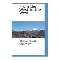 From The West To The West, Abigail Scott Duniway