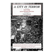 City In Terror: Calvin Coolidge And The, Francis Russell