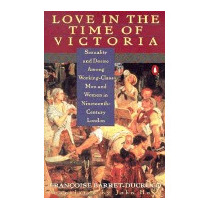 Love In The Time Of Victoria:, Francoise Barret-ducrocq