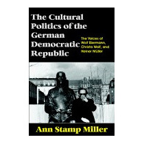 Cultural Politics Of The German Democratic, Ann Stamp Miller