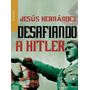 Desafiando A Hitler - Libro Digital - Ebook