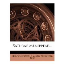 Saturae Menippeae..., Marcus Terentius Varro