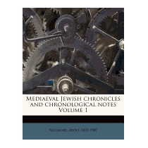 Mediaeval Jewish Chronicles And, Adolf Neubauer
