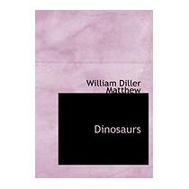 Dinosaurs, William Diller Matthew