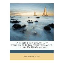 Sainte Bible, Contenant Lancien Et, Isaac Lemaistre De Sacy