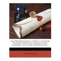 Ius Decretaliumm, 3 Part 2: Ad Usum, Francisco Xav Wernz