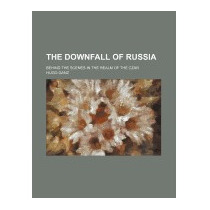 Downfall Of Russia; Behind The Scenes In The, Hugo Ganz