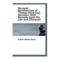 Personal Recollections Of Thomas Hord, Sutton Selwyn Scott