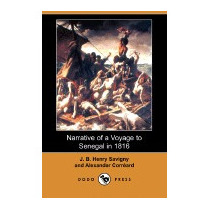 Narrative Of A Voyage To Senegal In 1816, J B Henry Savigny