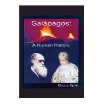 Galapagos: A Human History, Bruce Epler