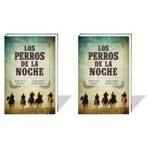 Los Perros De La Noche De Jose Luis Gomez Y Alejandro Hdez.