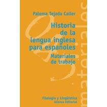 Historia De La Lengua Inglesa Para Españoles.