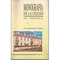 Monografía De Pachuca. Juan Manuel Menes Llaguno.