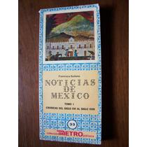 Noticias De México Tomo I-del Siglo Xvi Al Siglo Xviii-rm4