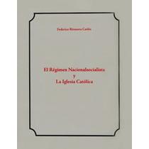 El Régimen Nazi Y La Iglesia Católica / Rivanera