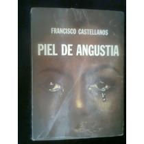 Piel De Angustia Autor Francisco Castell Novela Historic Vv4