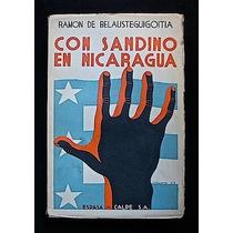 Con Sandino En Nicaragua - Ramón De Balausteguigoitia. 1934