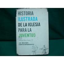 Ed. Rice, Historia Ilustrada De La Iglesia Para La Juventud.