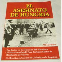 El Asesinato De Hungría / Atila Fekete / Nazis