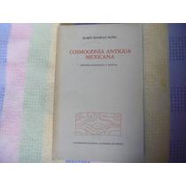 Rubén Bonifaz Nuño, Cosmogonía Antigua Mexicana, Unam.