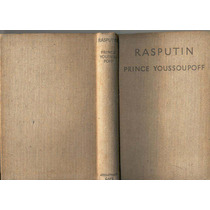 Youssoupoff,rasputin. His Malignant Influence And His Assass