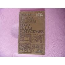 Santa Teresa De Jesús, Libro De Las Fundaciones.