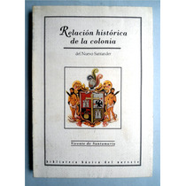 Relación Histórica De La Colonia Vicente De Santamaría