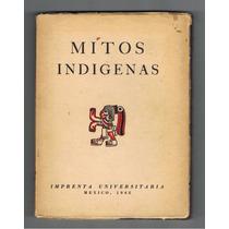 Mitos Indígenas / Unam 1942